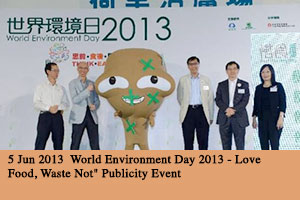 2013/06/05 World Environment Day 2013 - Love Food, Waste Not Publicity Event