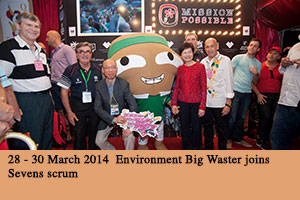 28 - 30 March 2014 Environment Big Waster joins Sevens scrum