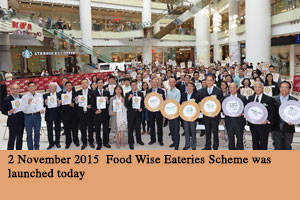 2 November 2015 Food Wise Eateries Scheme was launched today