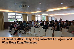 28 October 2015 Hong Kong Adventist College's Food Wise Hong Kong Workshop