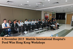 6 November 2015 Matilda International Hospital's Food Wise Hong Kong Workshops