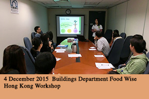 4 December 2015 Buildings Department Food Wise Hong Kong Workshop