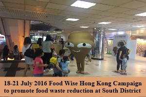 18-21 July 2016 Food Wise Hong Kong Campaign to promote food waste reduction at South District