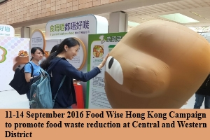 11-14 September 2016 Food Wise Hong Kong Campaign to promote food waste reduction at Central and Western District
