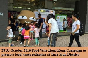 28-31 October 2016 Food Wise Hong Kong Campaign to promote food waste reduction at Tuen Mun District