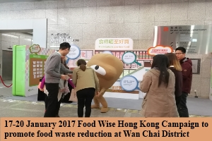 17-20 January 2017 Food Wise Hong Kong Campaign to promote food waste reduction at Wan Chai District