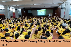 22 Sep 2017 Kwong Ming School Food Wise Talk