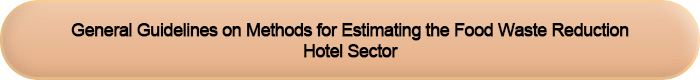 General Guidelines on Methods for Estimating the Food Waste Reduction (Hotel Sector)