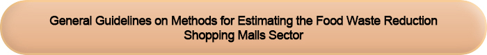 General Guidelines on Methods for Estimating the Food Waste Reduction (Shopping Malls)