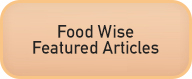 Food Wise Featured Articles
